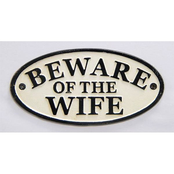 Sign Beware of the wife