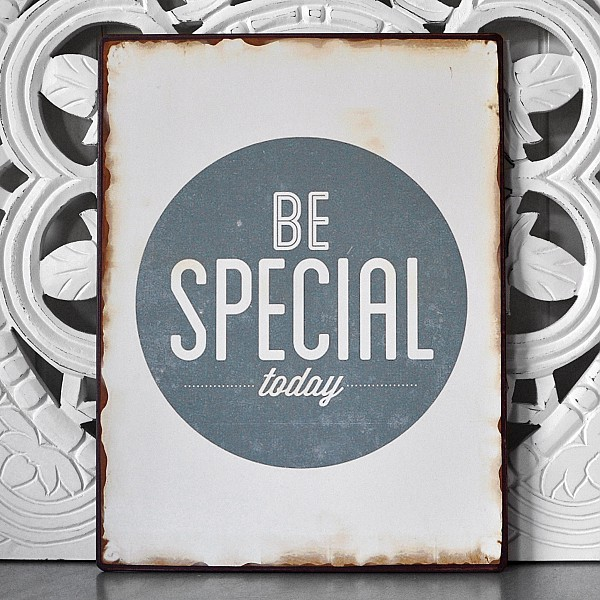 Tin Sign Be Special Today