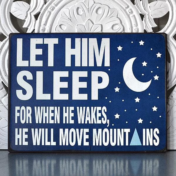 Tin Sign Let him sleep