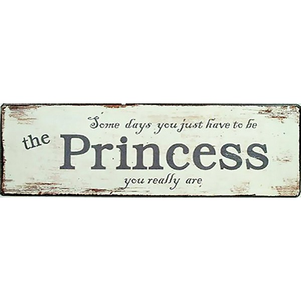 Tin Sign The Princess you really are