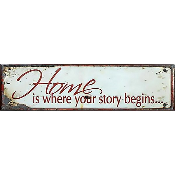 Tin Sign Home is where your story begins