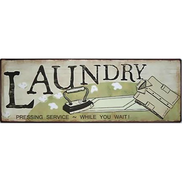 Tin Sign Laundry Pressing service while you wait