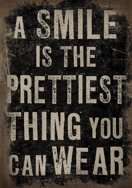 Canvas A smile is the prettiest thing you can wear