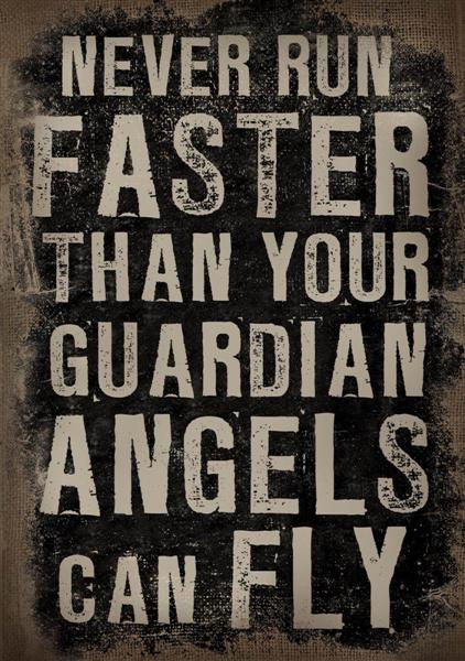 Canvas Never run faster than your guardian angels can fly