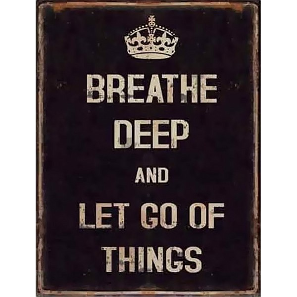 Tin Sign Breath deep and let go of things