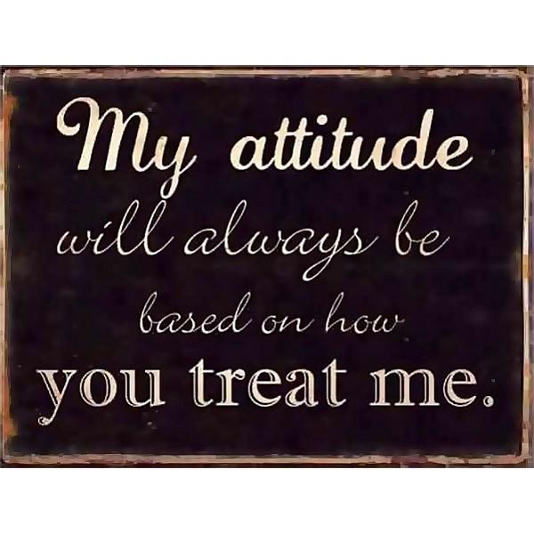Tin Sign My attitude