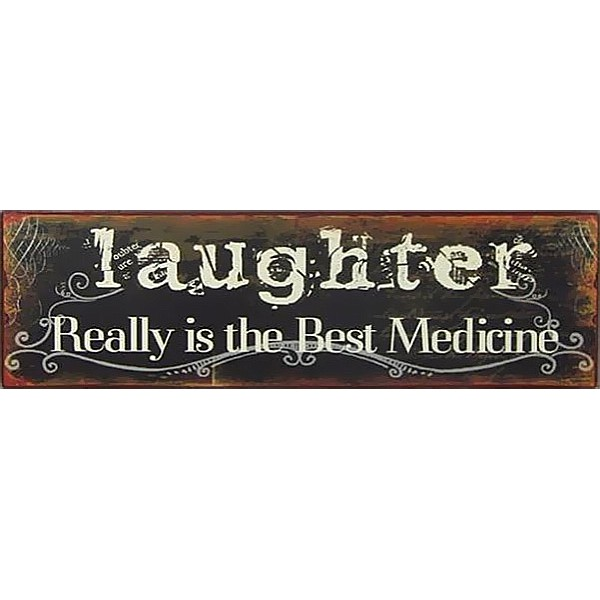 Tin Sign Laughter Really is the best medicine