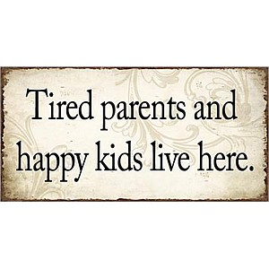 Magnet Tired parents and happy kids live here