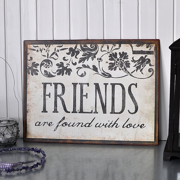 Tin Sign Friends are found with love