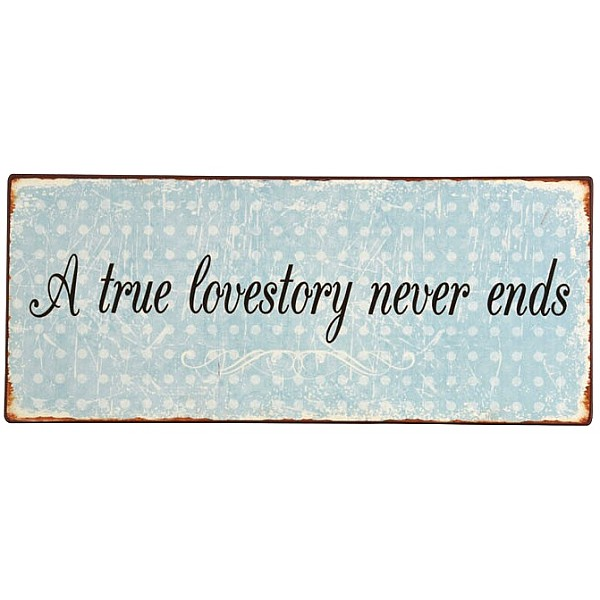 Tin Sign A true lovestory never ends