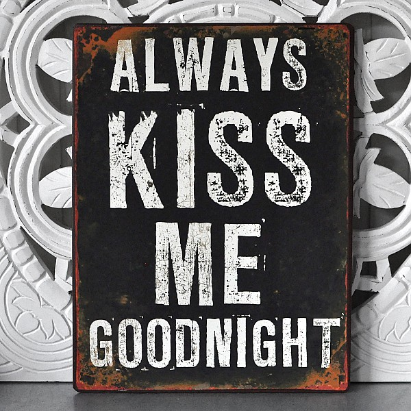 Tin Sign Always kiss me goodnight