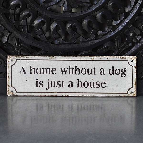 Sign A home without a dog is just a house