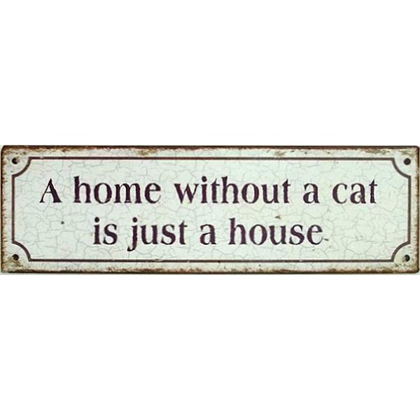 Sign A home without a cat is just a house