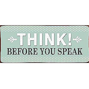 Tin Sign Think! Before you speak