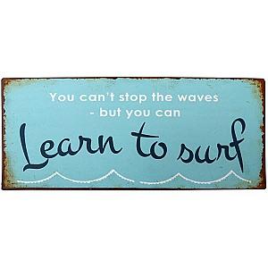 Plåtskylt Learn to surf