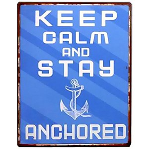 Tin Sign Keep calm and stay anchored