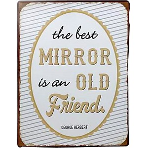 Tin Sign The best mirror is an old friend