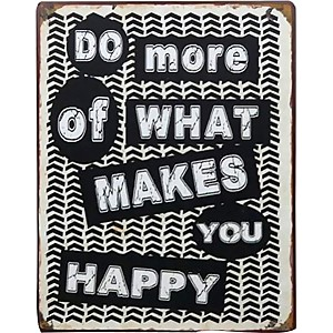 Tin Sign What makes you happy