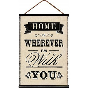 Fabric Banner / Poster Home is wherever I'm with you