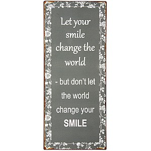 Tin Sign Let your smile change the world