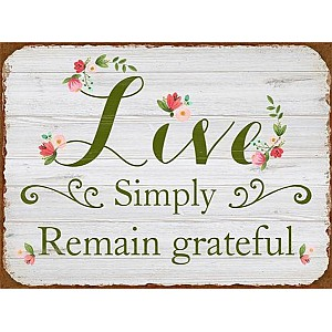 Tin Sign Live Simply Remain grateful