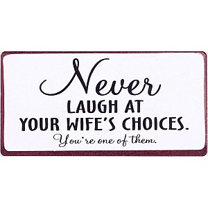Magnet Never laugh at your wife's choices