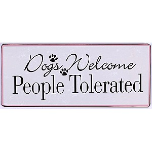 Plåtskylt Dogs welcome people tolerated