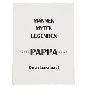Stående Tavla Pappa Legenden