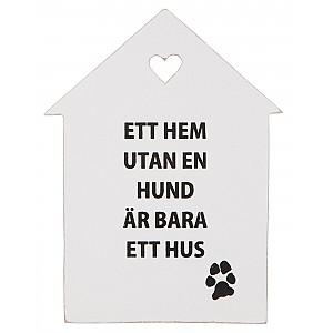Skylt Ett hem utan en hund