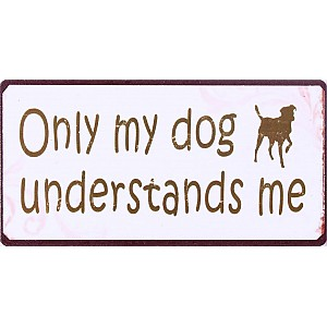 Magnet Only my dog understands me