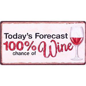 Magnet Today's forecast 100% chance of wine