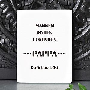 Standing Picture Pappa Legenden