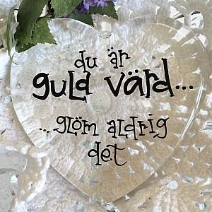Glass Heart Du är guld värd - Large