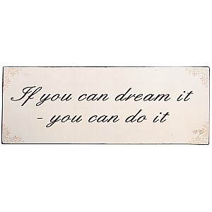 Plåtskylt Dream it