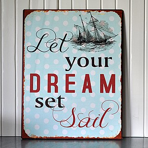 Tin Sign Let your dream