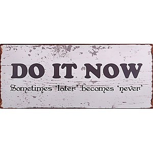 Plåtskylt Do it now