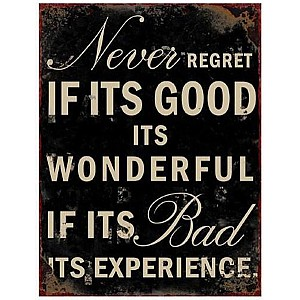 Plåtskylt Never regret